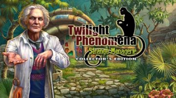 Twilight Phenomena: Strange Menagerie - Review