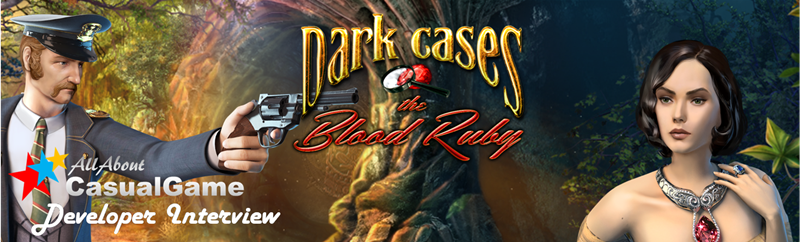 Dark Cases: The Blood Ruby - Developer Interview