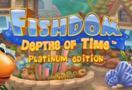 Fishdom: Depths of Time - Review