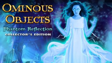 Ominous Objects: Phantom Reflection - Review