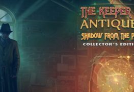 The Keeper of Antiques: Shadows From the Past