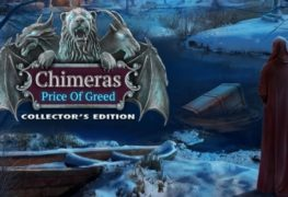 Chimeras: The Price of Greed